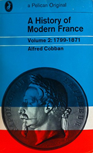 A History of Modern France, Vol.2: From: Cobban, Alfred