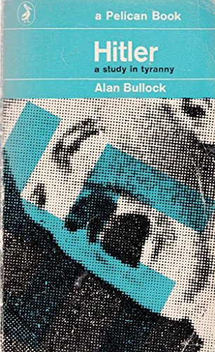 9780140205640: Hitler: A Study in Tyranny (Pelican)