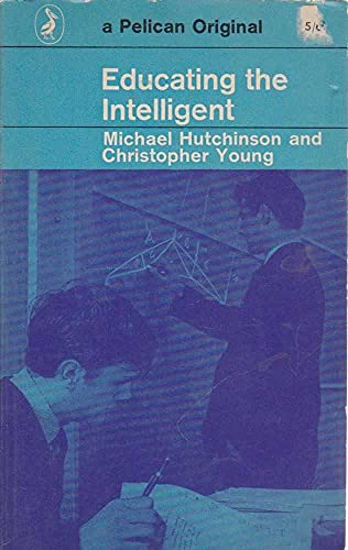 9780140205664: Educating the Intelligent