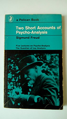 Two Short Accounts Of Psycho Analysis (Pelican): Freud, Sigmund