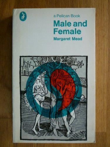 9780140205756: Male And Female: A Study of the Sexes in a Changing World (Pelican)