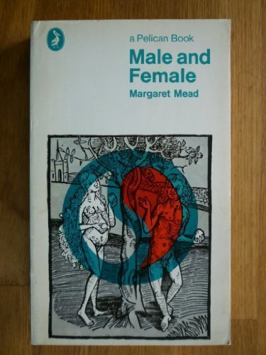 9780140205756: Male and Female; A Study of the Sexes in a Changing world