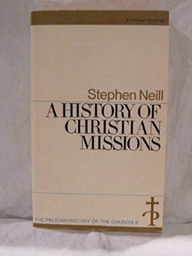 9780140206289: A History of Christian Missions
