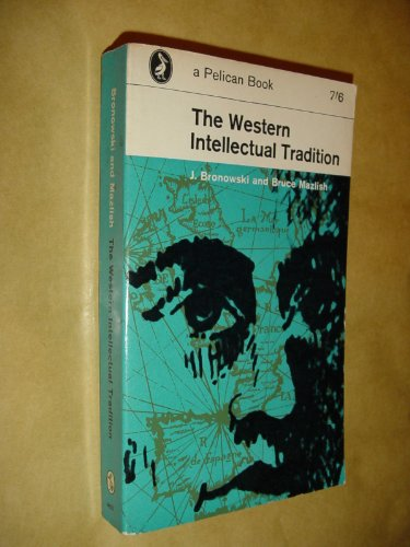 9780140206319: The Western Intellectual Tradition: from Leonardo to Hegel (Pelican)