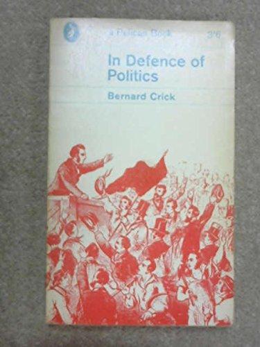 9780140206555: In Defense of [olitics (Pelican books)