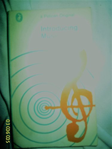 9780140206593: Introducing Music