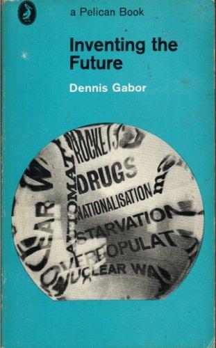 Inventing the Future (Pelican): Dennis Gabor