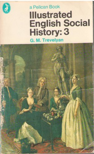 9780140206746: Illustrated English Social History Vol. 3: The Eighteenth Century: v. 3 (Pelican)