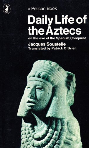 9780140206784: Daily Life of the Aztecs