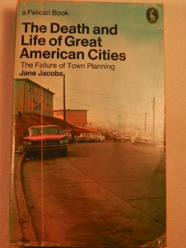 9780140206814: The Death and Life of Great American Cities (Pelican)