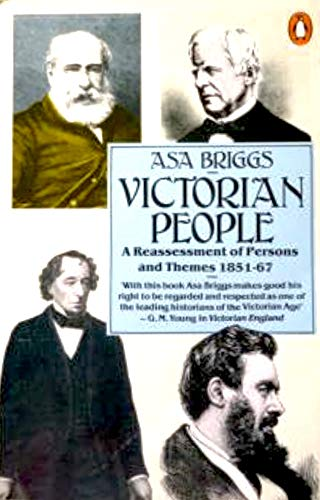 Victorian People : A Reassessment of Persons: Asa Briggs