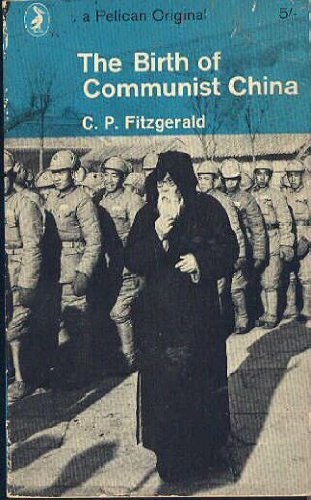 The Birth of Communist China (0140206949) by Fitzgerald, C. P.