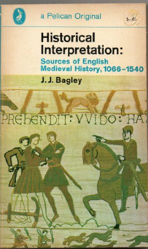 9780140207392: Historical Interpretation: Sources of English Medieval History, 1066-1540 v. 1