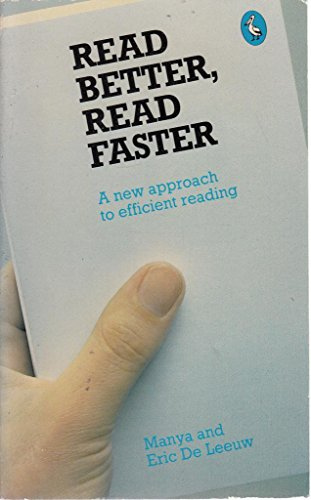 Read Better, Read Faster: A New Approach: De Leeuw, Manya,