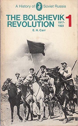 9780140207491: History of Soviet Russia: The Bolshevik Revolution, 1917-23 Pt.1 (A history of Soviet Russia)