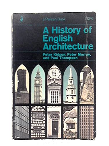 A history of English architecture: Kidson, Peter