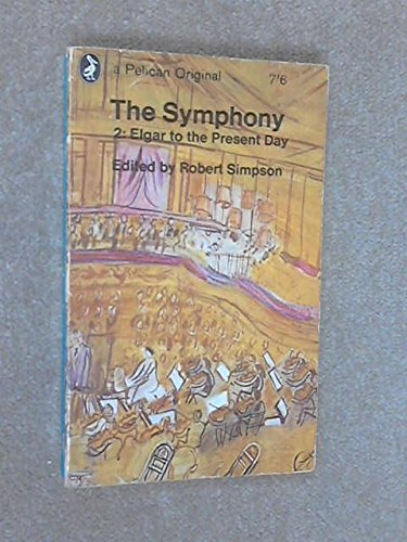 9780140207736: The Symphony: Volume 2: Elgar to the Present Day (Pelican) (v. 2)