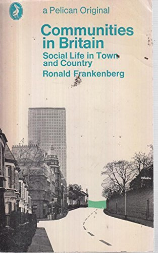 9780140207989: Communities in Britain: Social Life in Town and Country (Pelican)