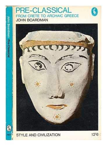 9780140208078: Pre-Classical: From Crete to Archaic Greece (Pelican)