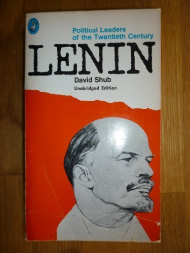 Lenin: A Biography: David Shub