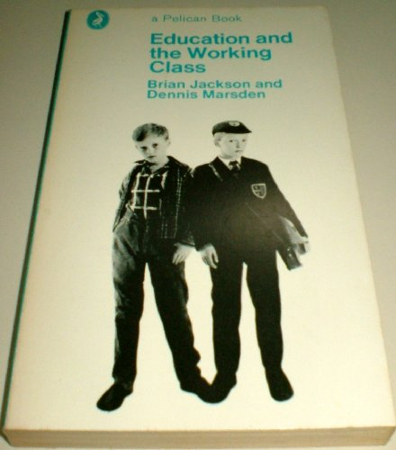 9780140208115: EDUCATION AND THE WORKING CLASS (PELICAN)