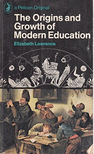 9780140208146: Origins and Growth of Modern Education (A pelican original)