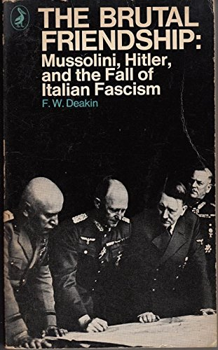 9780140208177: Brutal Friendship: Mussolini, Hitler and the Fall of Italian Fascism