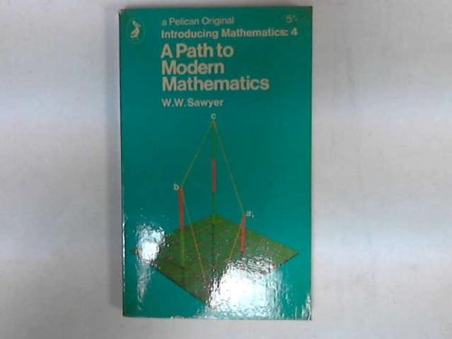 9780140208474: Path to Modern Mathematics