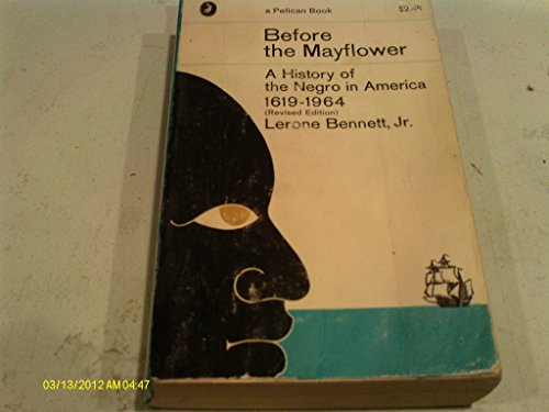 9780140208566: Before the Mayflower: A History of the Negro in America 1619 - 1964 (Revised Edition)) (Pelican)
