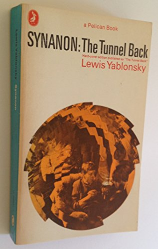 9780140208917: Yablonsky Lewis : Synanon: the Tunnel Back (Pelican)