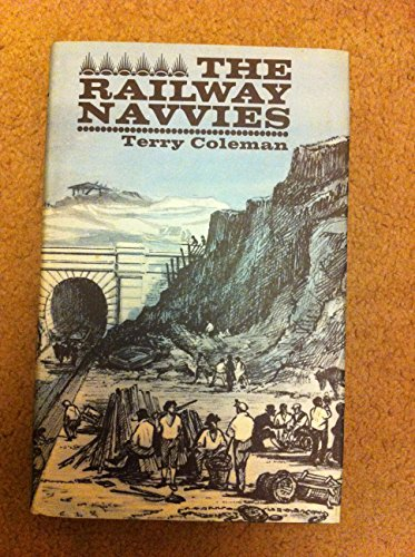 Railway Navvies : A History of the: Coleman, Terry