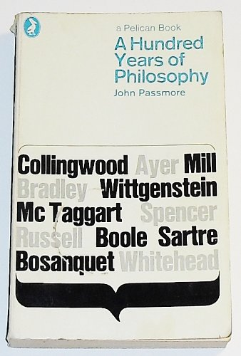 A Hundred Years of Philosophy (Pelican): Passmore, John