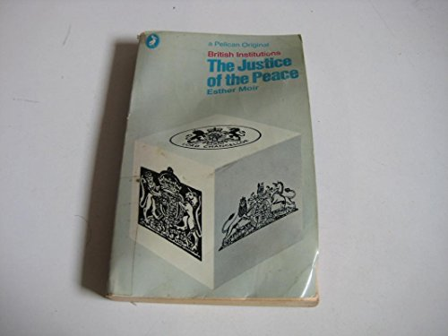 9780140209631: The Justice of the Peace (British Institutions)