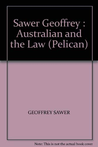 9780140209778: Sawer Geoffrey : Australian and the Law (Pelican)