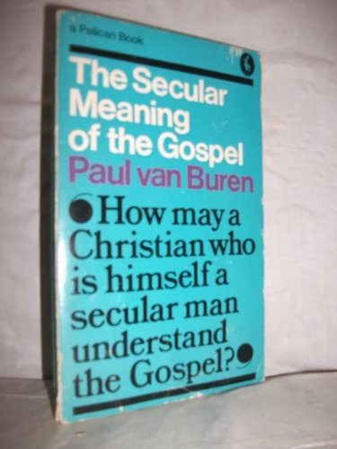9780140209907: The Secular Meaning of the Gospel (Pelican)