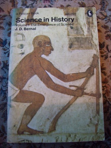 9780140209945: SCIENCE IN HISTORY : VOLUME 1 THE EMERGENCE OF SCIENCE