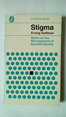 9780140209983: Stigma: Notes on the Management of Spoiled Identity (Pelican)