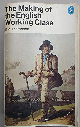 9780140210002: The Making of the English Working Class (Pelican)