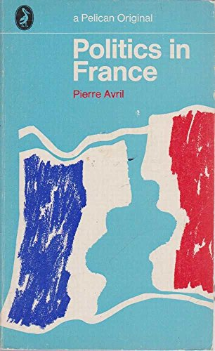 9780140210460: Politics in France (Pelican) (English and French Edition)