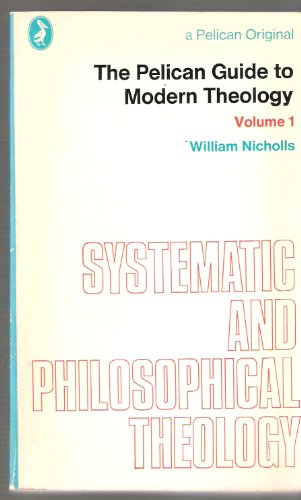 9780140210484: The Pelican Guide to Modern Theology (Vol. 1: Systematic and Philosophical Theology) (v. 1)