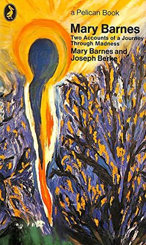Mary Barnes: Two Accounts of a Journey: Berke, Joseph