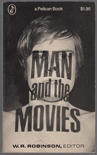 9780140210613: Robinson W.R. Ed : Man and the Movies (Pelican)