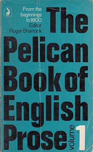 9780140210682: The Pelican Book of English Prose: From the Beginnings to 1800 (Pelican S.)