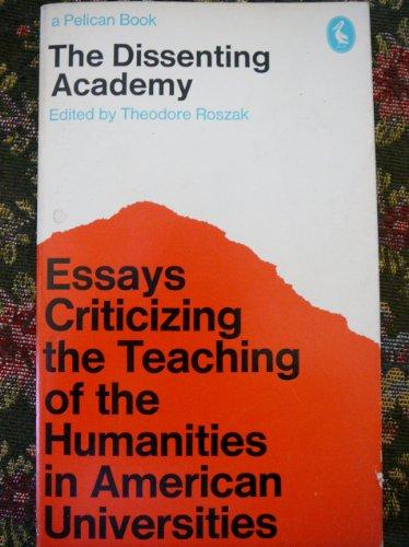 The Dissenting Academy: T Roszak