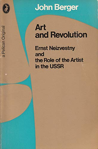 9780140210781: Art and Revolution - Ernst Neizvestny and the Role of the Artist in the USSR