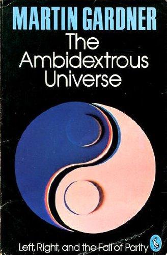 9780140210811: The Ambidextrous Universe (Pelican)