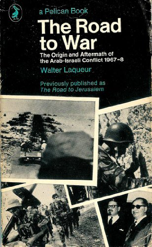 9780140210866: The Road to War: Origin and Aftermath of the Arab-Israeli Conflict, 1967-68 (Pelican)