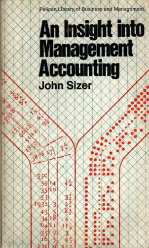 Insight Into Management Accounting (Pelican library of: Sizer, John
