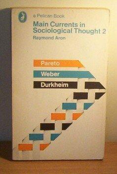 9780140210927: Main currents in sociological thought 2: Durkheim, Pareto, Weber