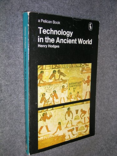 9780140211030: Technology in the Ancient World (Pelican)